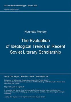 The Evaluation of Ideological Trends in Recent Soviet Literary Scholarship von Mondry,  Henrietta