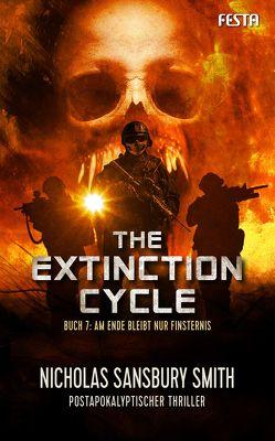 The Extinction Cycle – Buch 7: Am Ende bleibt nur Finsternis von Sansbury Smith,  Nicholas
