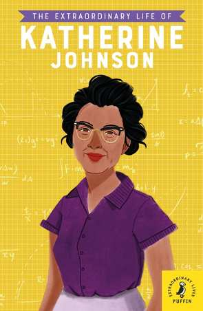 The Extraordinary Life of Katherine Johnson von Cole,  Maggie, Jina,  Devika
