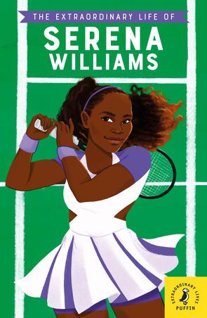 The Extraordinary Life of Serena Williams von Evans,  Ashley, Janmohamed,  Shelina