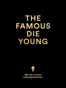 The Famous Die Young von Asmuth,  Eleonore, Behrends,  Philipp, Henningsen,  Julia