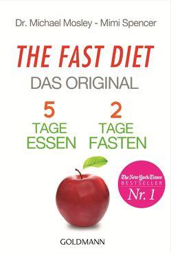 The Fast Diet – Das Original von Hutter,  Stefanie, Mosley,  Michael, Spencer,  Mimi