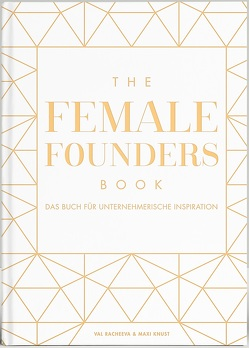 The Female Founders Book von Knust,  Maxi, Racheeva,  Val