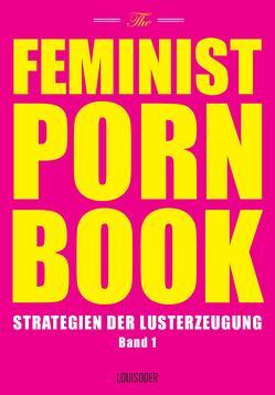 The Feminist Porn Book von Joachim,  Körber, Kolla,  Roswit