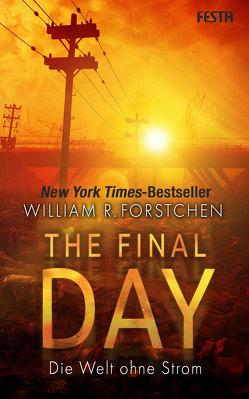 The Final Day – Die Welt ohne Strom von Forstchen,  William R.