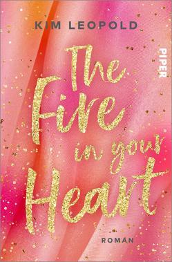 The Fire in Your Heart von Leopold,  Kim