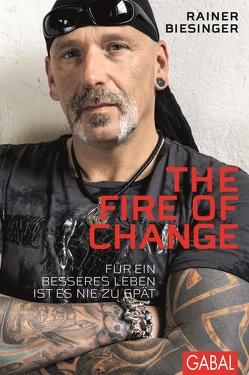 The Fire of Change von Biesinger,  Rainer, Laut,  Christ, Wuerz,  Timo