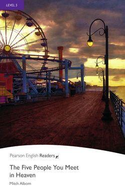 The Five People You Meet in Heaven – Englisch-Lektüre für Fortgeschrittene ab B2 von Albom,  Mitch