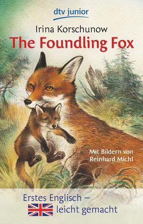 The Foundling Fox von Bell,  Anthea, Korschunow,  Irina, Michl,  Reinhard