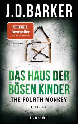 The Fourth Monkey – Das Haus der bösen Kinder von Barker,  J.D., Flegler,  Leena