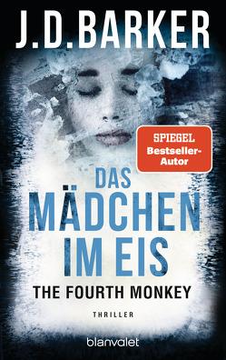 The Fourth Monkey – Das Mädchen im Eis von Barker,  J.D., Flegler,  Leena