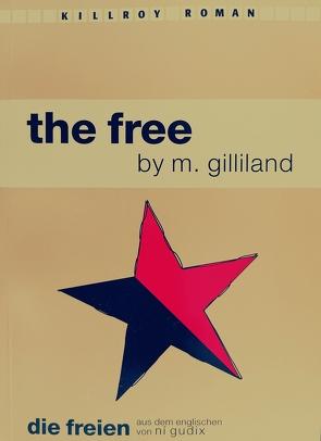 The Free /Die Freien von Gudix,  Ni, M,  Gililand, Schönauer,  Michael