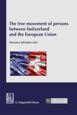 The free movement of persons between Switzerland and the European Union