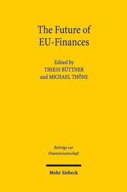 The Future of EU-Finances von Büttner,  Thiess, Thöne,  Michael