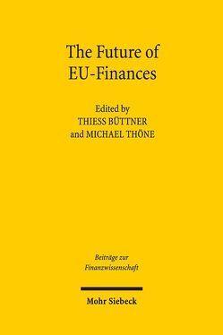 The Future of EU-Finances von Büttner,  Thiess, Thöne,  Michael