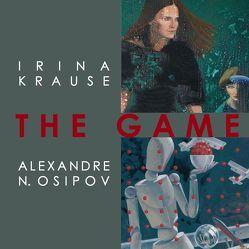 The Game: Irina Krause und Alexandre N. Osipov