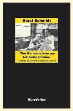'The Germans love me for some reason' von Schmidt,  Horst