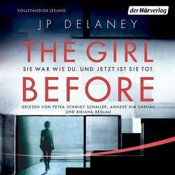 The Girl Before – Sie war wie du. Und jetzt ist sie tot. von Beglau,  Bibiana, Delaney,  JP, Dufner,  Karin, Sarnau,  Anneke Kim, Schmidt-Schaller,  Petra