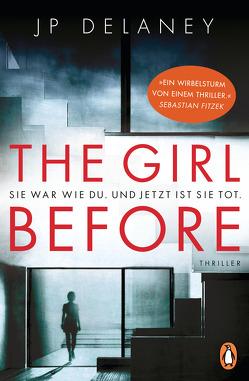 The Girl Before – Sie war wie du. Und jetzt ist sie tot. von Delaney,  JP, Dufner,  Karin