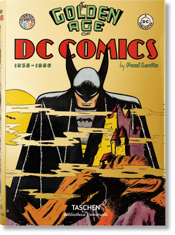 The Golden Age of DC Comics von Levitz,  Paul