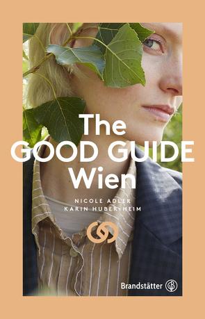 The Good Guide Wien von Adler,  Nicole, Huber-Heim,  Karin