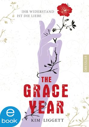 The Grace Year von Liggett,  Kim, Salzmann,  Birgit