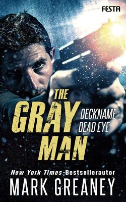 The Gray Man – Deckname Dead Eye von Greaney,  Mark