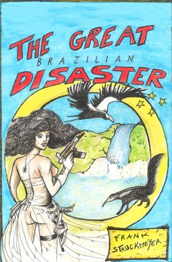 The great Brazilian disaster von Struckmeyer,  Frank