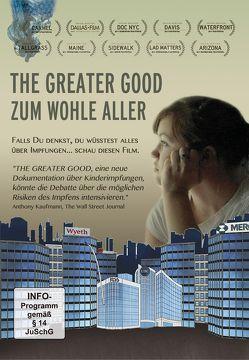 THE GREATER GOOD – ZUM WOHLE ALLER von Manookian,  Leslie, Nelson,  Kendal, Pilaro,  Chris