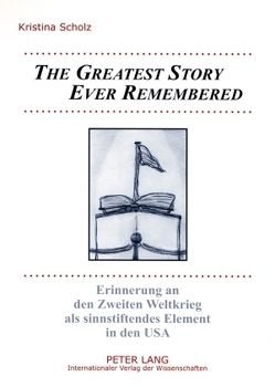 «The Greatest Story Ever Remembered» von Rödder,  Kristina