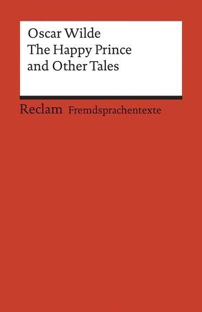 The Happy Prince and Other Tales von König,  Eva M, Wilde,  Oscar