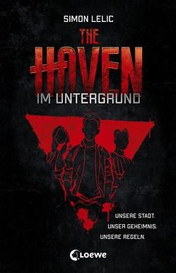 The Haven – Im Untergrund von Lecker,  Ann, Lelic,  Simon