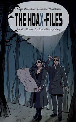The HoaX-Files von Burrini,  Sarah, Waschkau,  Alexa, Waschkau,  Alexander