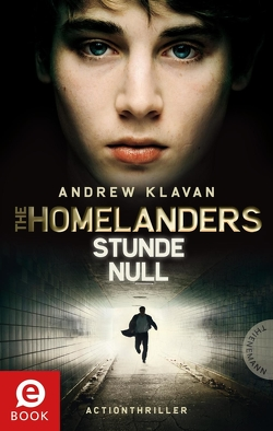 The Homelanders 1: Stunde Null von Barbara Ruprecht,  Zero Werbeagentur, Herbst,  Birgit, Klavan,  Andrew
