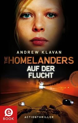The Homelanders 2: Auf der Flucht von Barbara Ruprecht,  Zero Werbeagentur,  Zero Werbeagentur, Herbst,  Birgit, Klavan,  Andrew