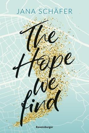 The Hope We Find – Edinburgh-Reihe, Band 2 von Pohl,  Romy, Schäfer,  Jana