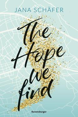 The Hope We Find – Edinburgh-Reihe, Band 2 von Schäfer,  Jana
