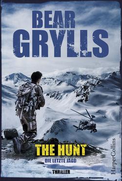 The Hunt – Die letzte Jagd von Becker,  Julia, Grylls,  Bear, Hoffmann,  Oliver