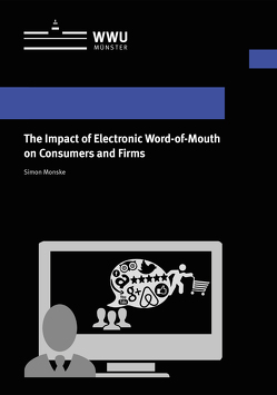 The Impact of Electronic Word-of-Mouth on Consumers and Firms von Monske,  Simon