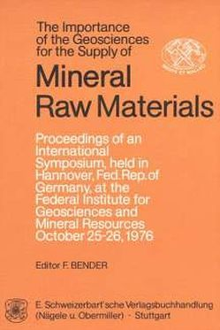The Importance of the Geosciences for the Supply of Mineral Raw Materials von Bender,  F.