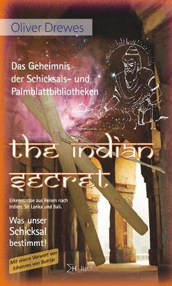 The Indian Secret – Das Geheimnis der Schicksals- und Palmblattbibliotheken von Buttlar,  Johannes von, Drewes,  Oliver