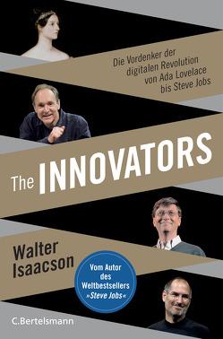 The Innovators von Isaacson,  Walter, Kuhlmann-Krieg,  Susanne
