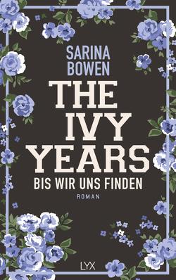 The Ivy Years – Bis wir uns finden von Bowen,  Sarina, Schmitz,  Ralf