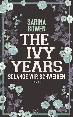 The Ivy Years – Solange wir schweigen von Bowen,  Sarina, Schmitz,  Ralf