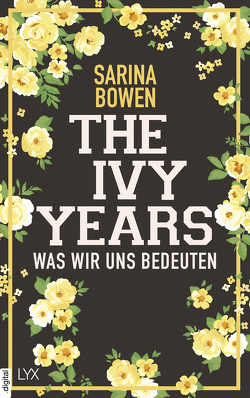 The Ivy Years – Was wir uns bedeuten von Bowen,  Sarina, Schmitz,  Ralf