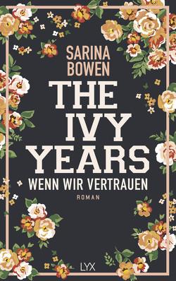 The Ivy Years – Wenn wir vertrauen von Bowen,  Sarina, Schmitz,  Ralf