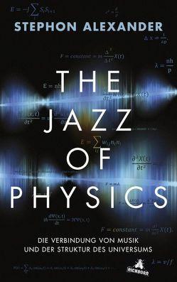 The Jazz of Physics von Alexander,  Stephon H.S.