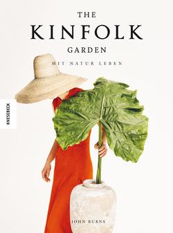 The Kinfolk Garden von Burns,  John, Panzacchi,  Cornelia