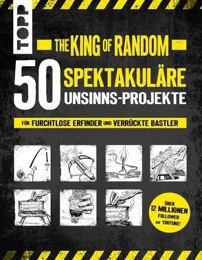 The King of Random – 50 spektakuläre Unsinns-Projekte von Thompson,  Grant