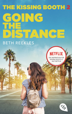 The Kissing Booth – Going the Distance von Reekles,  Beth, Zeltner,  Henriette